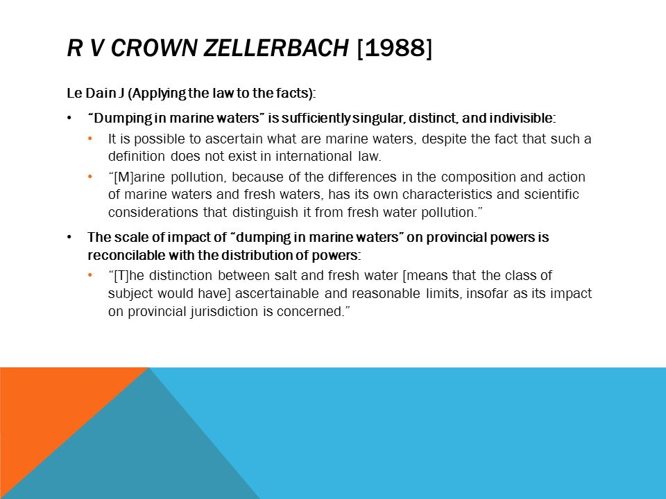 R v Crown Zellerbach [1988] Le Dain J (Applying the law to the facts):